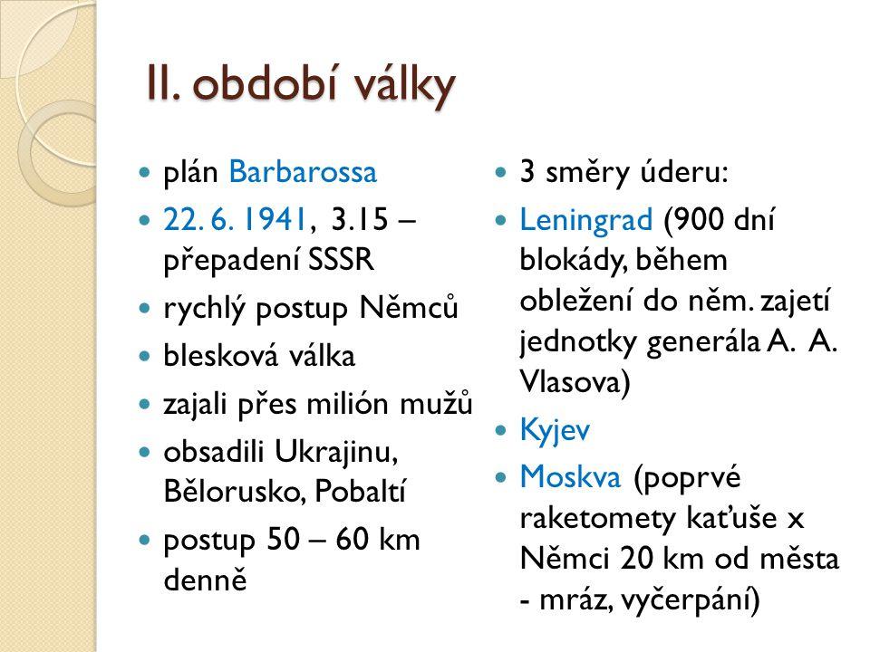 II.období války plán Barbarossa 22. 6.