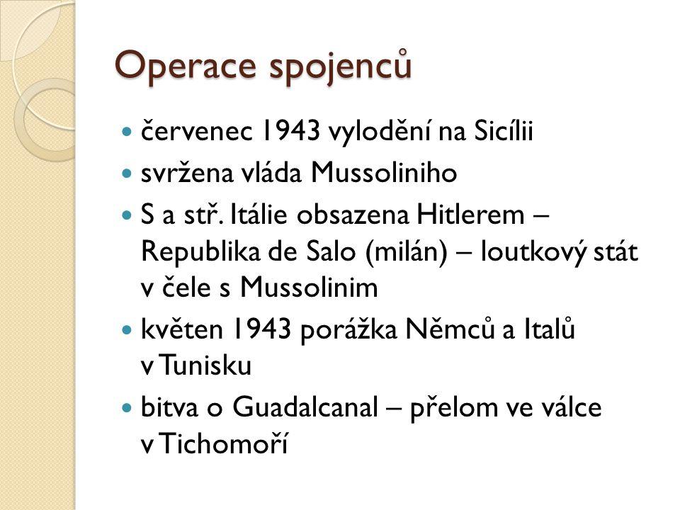 Operace spojenců červenec 1943 vylodění na Sicílii svržena vláda Mussoliniho S a stř.