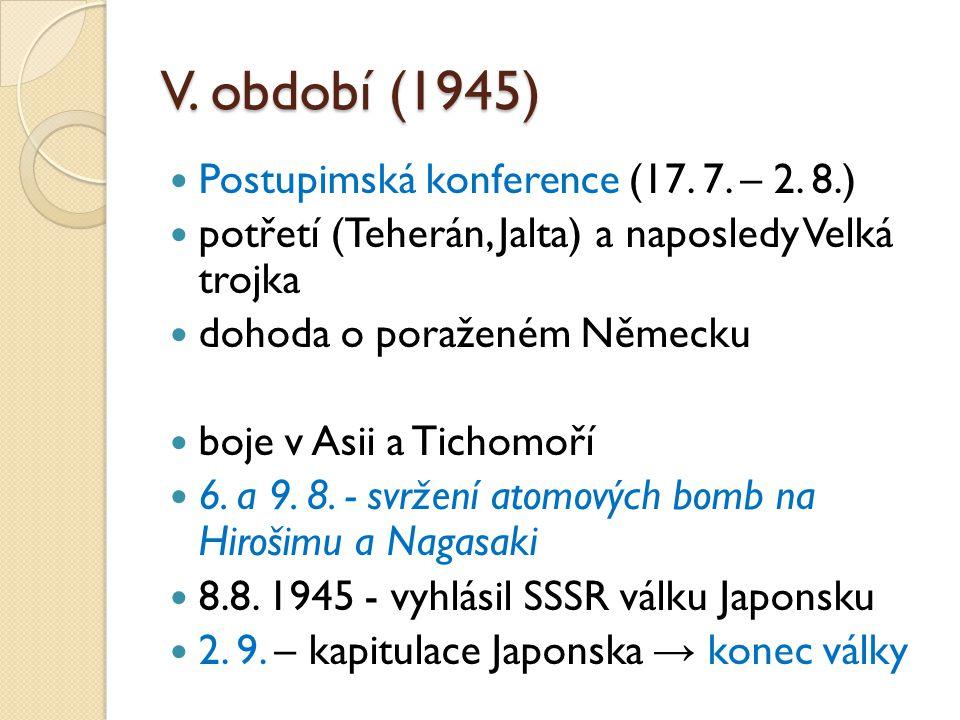 V.období (1945) Postupimská konference (17. 7. – 2.