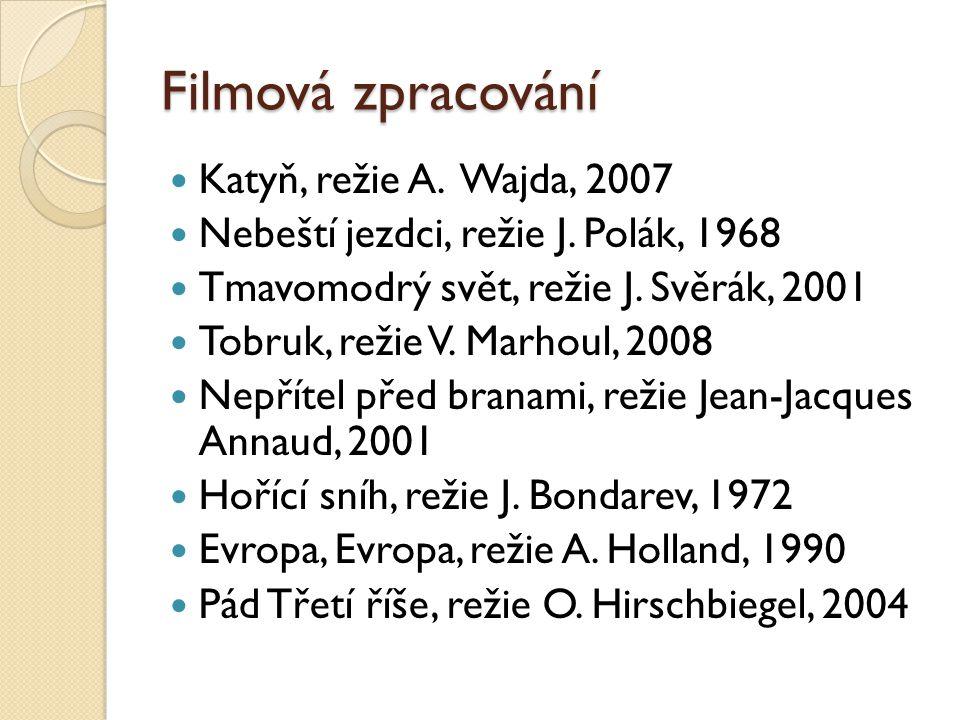 Filmová zpracování Katyň, režie A.Wajda, 2007 Nebeští jezdci, režie J.