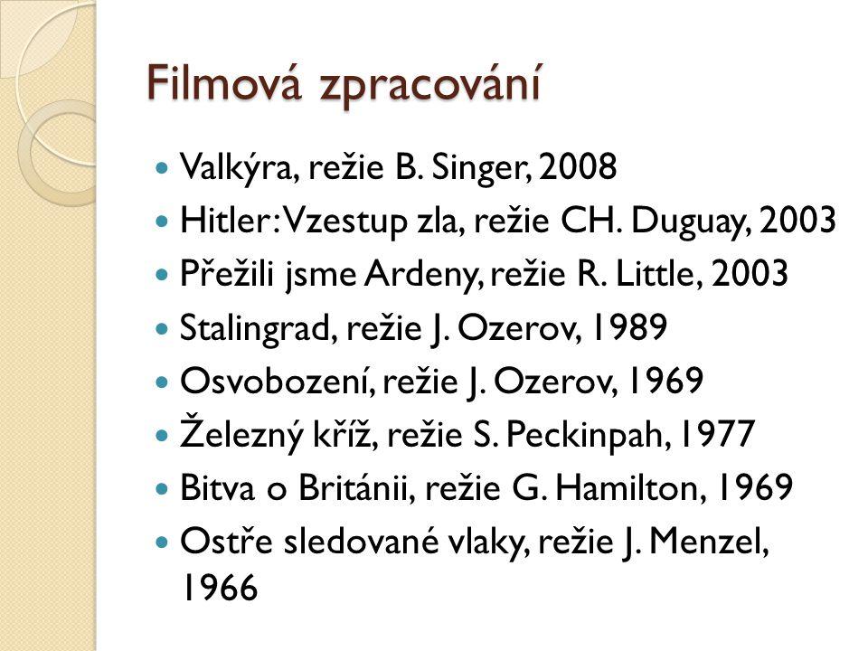 Filmová zpracování Valkýra, režie B.Singer, 2008 Hitler: Vzestup zla, režie CH.