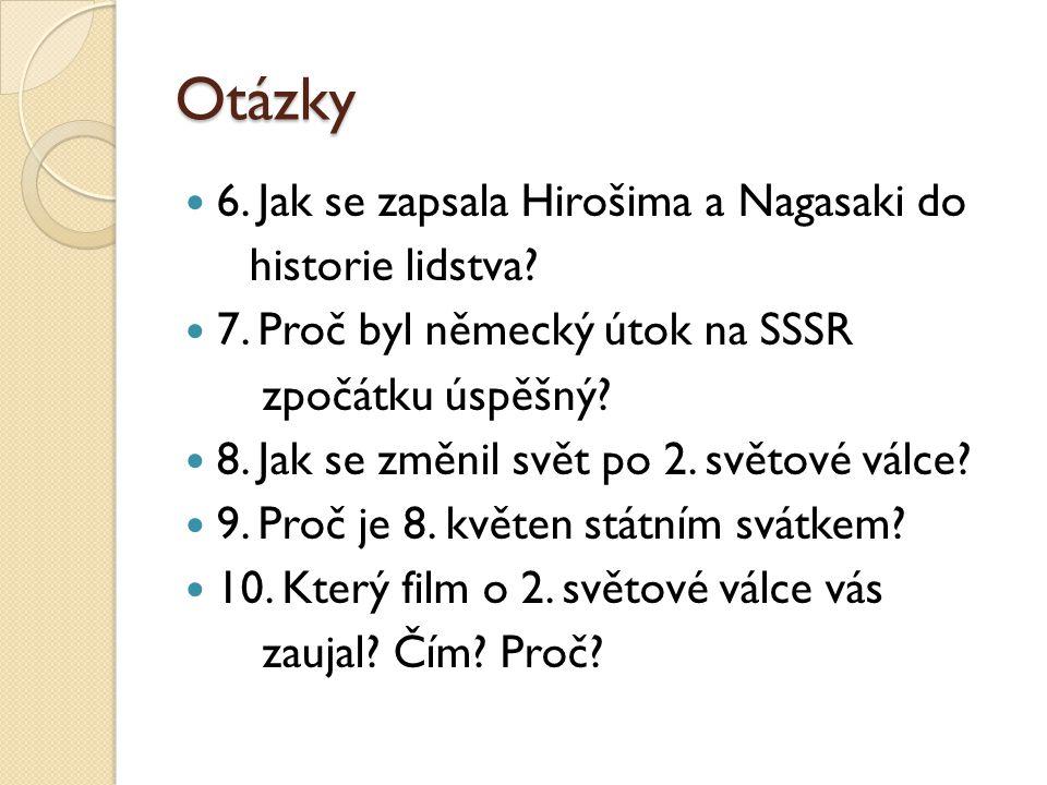 Otázky 6.Jak se zapsala Hirošima a Nagasaki do historie lidstva.