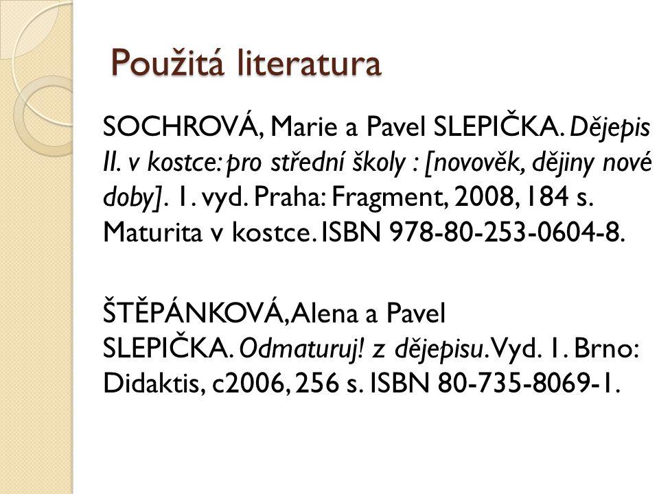 Použitá literatura SOCHROVÁ, Marie a Pavel SLEPIČKA.
