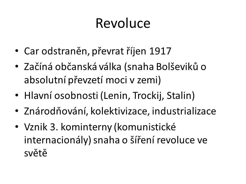 Revoluce Car odstraněn, převrat říjen 1917 Začíná občanská válka (snaha Bolševiků o absolutní převzetí moci v zemi) Hlavní osobnosti (Lenin, Trockij,