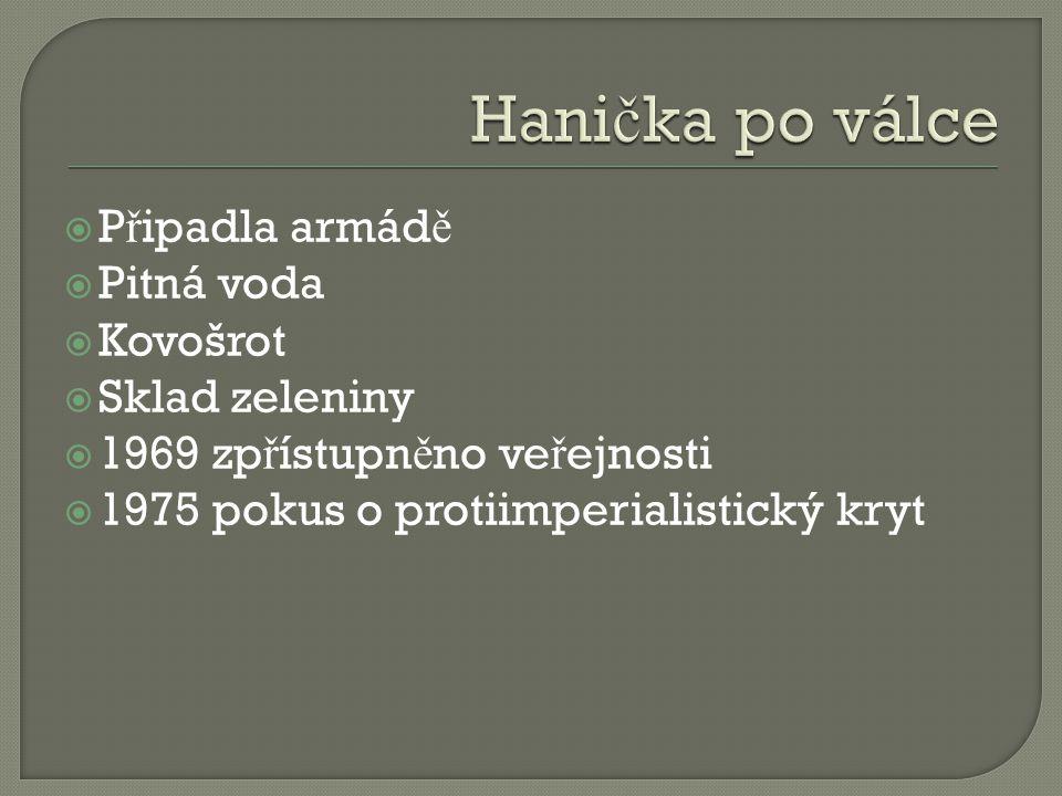 P ř ipadla armád ě  Pitná voda  Kovošrot  Sklad zeleniny  1969 zp ř ístupn ě no ve ř ejnosti  1975 pokus o protiimperialistický kryt