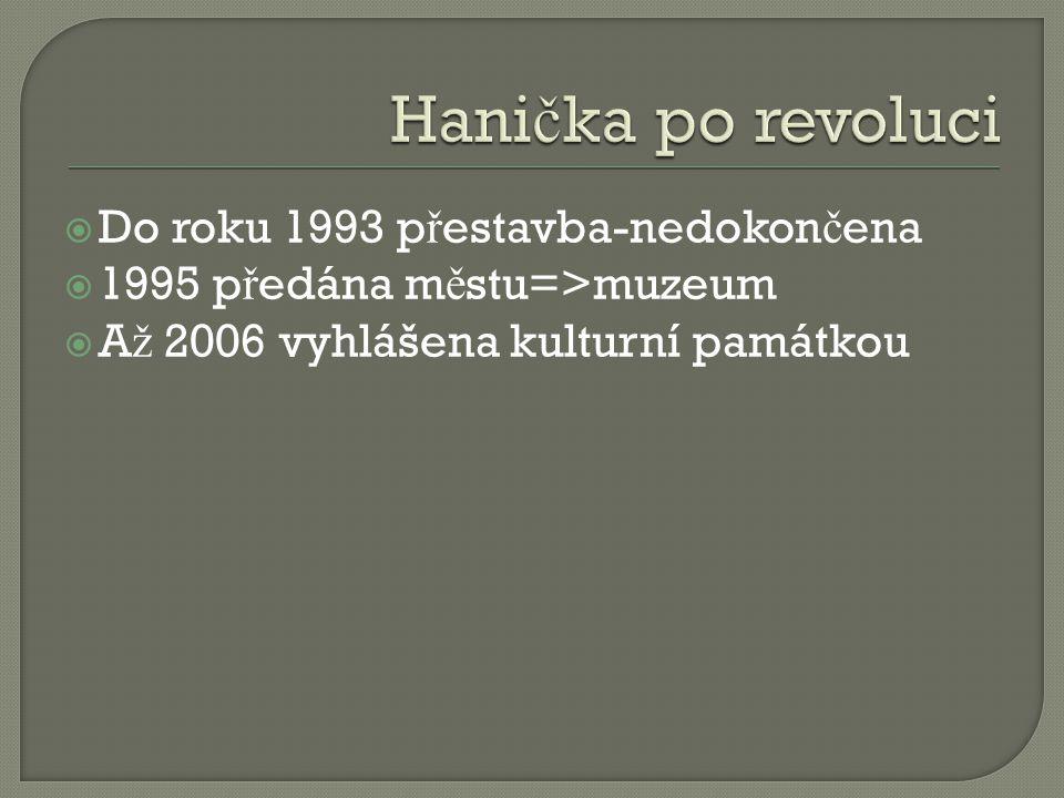  Do roku 1993 p ř estavba-nedokon č ena  1995 p ř edána m ě stu=>muzeum  A ž 2006 vyhlášena kulturní památkou