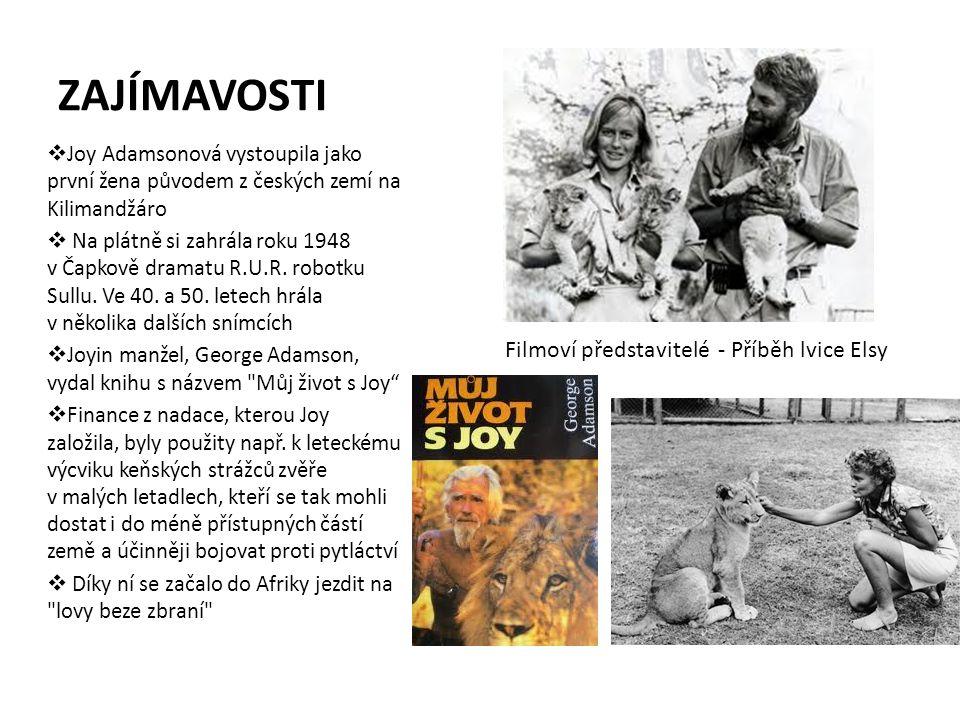 ZAJÍMAVOSTI  Joy Adamsonová vystoupila jako první žena původem z českých zemí na Kilimandžáro  Na plátně si zahrála roku 1948 v Čapkově dramatu R.U.