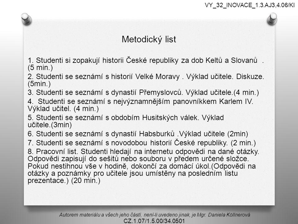 Metodický list 1.Studenti si zopakují historii České republiky za dob Keltů a Slovanů.
