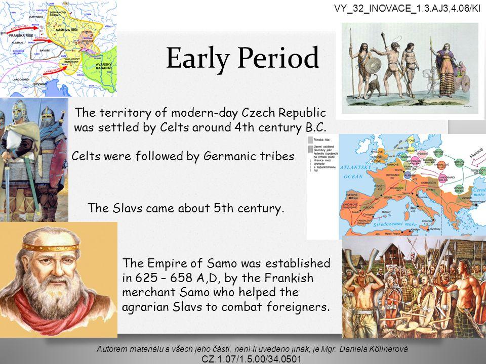 Early Period Autorem materiálu a všech jeho částí, není-li uvedeno jinak, je Mgr.