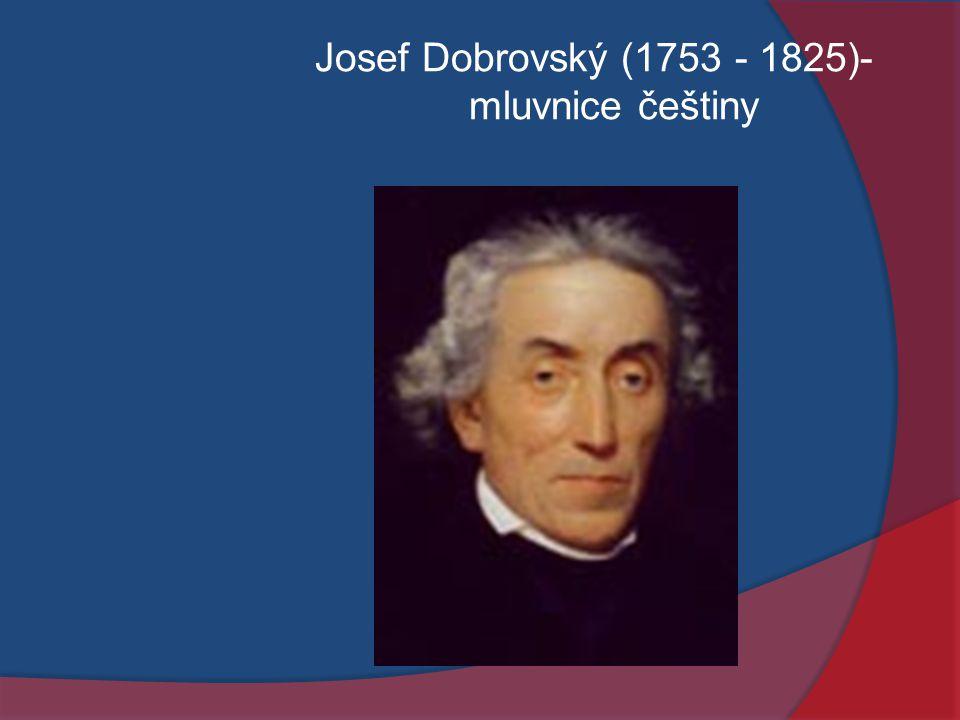 Josef Dobrovský (1753 - 1825)- mluvnice češtiny