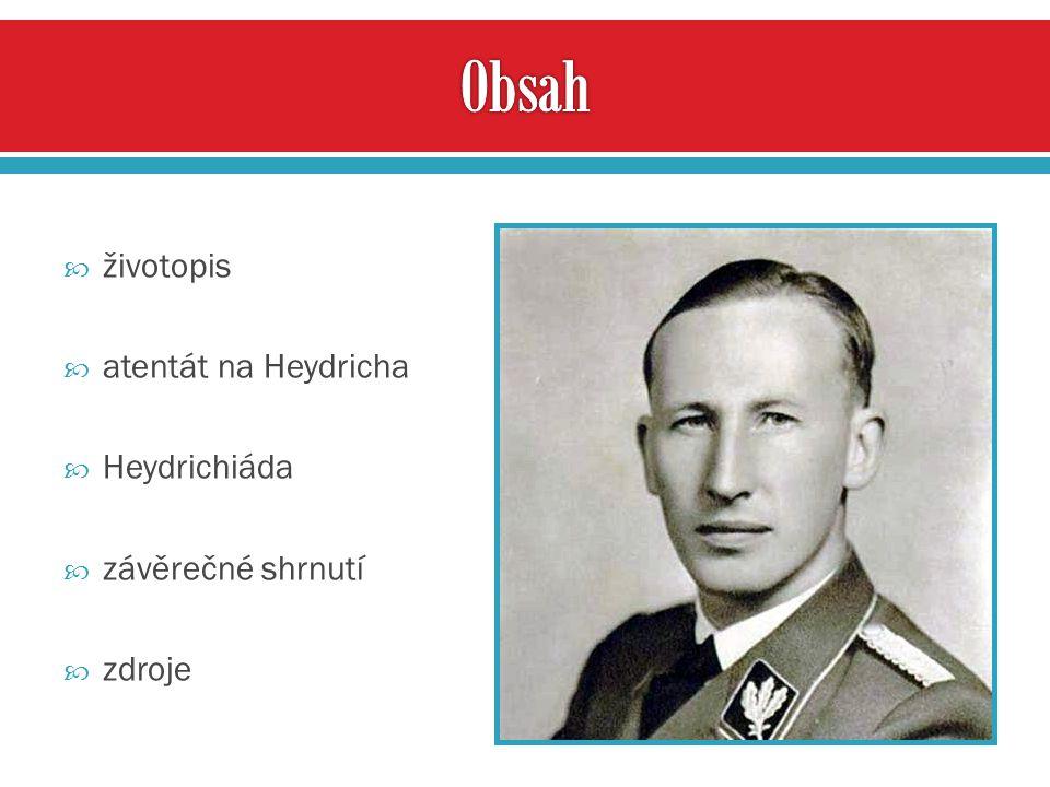  Reinhard Eugen Tristan Heydrich  německý policejní generál, obergruppenführer SS, zastupující říšský protektor v Protektorátu Čechy a Morava  přichází na svět 7.