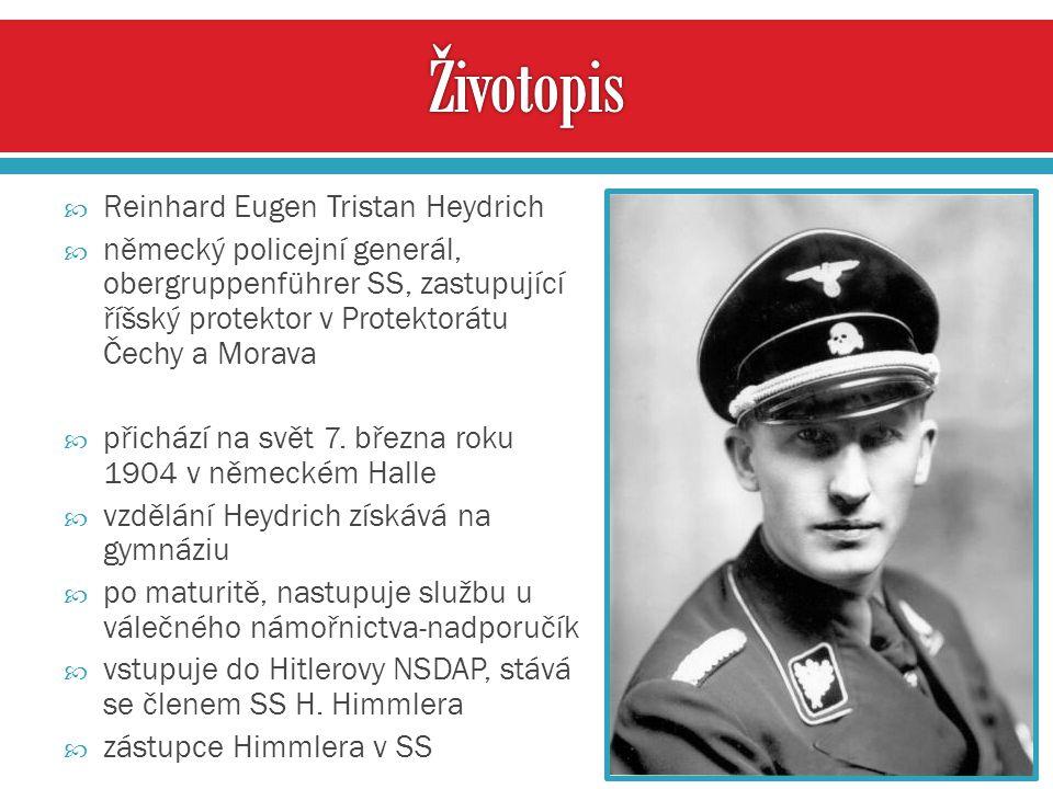 Reinhard Eugen Tristan Heydrich  německý policejní generál, obergruppenführer SS, zastupující říšský protektor v Protektorátu Čechy a Morava  přic
