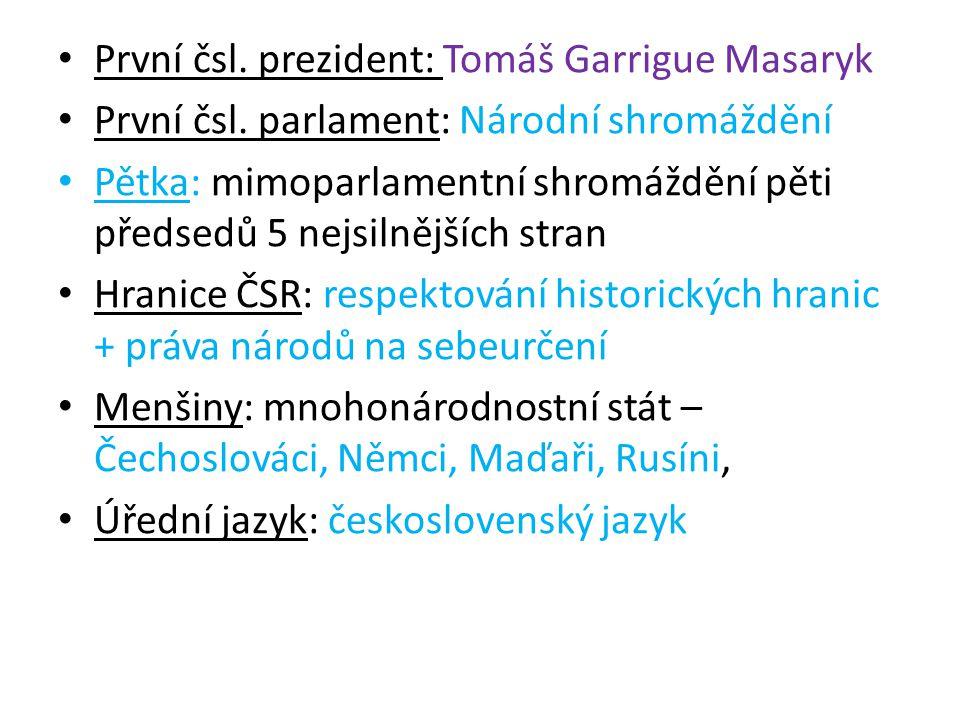 První čsl.prezident: Tomáš Garrigue Masaryk První čsl.