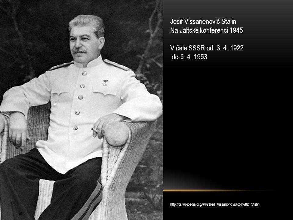 Josif Vissarionovič Stalin Na Jaltské konferenci 1945 V čele SSSR od 3.