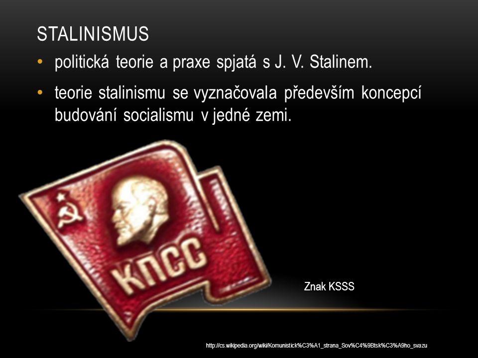STALINISMUS politická teorie a praxe spjatá s J.V.