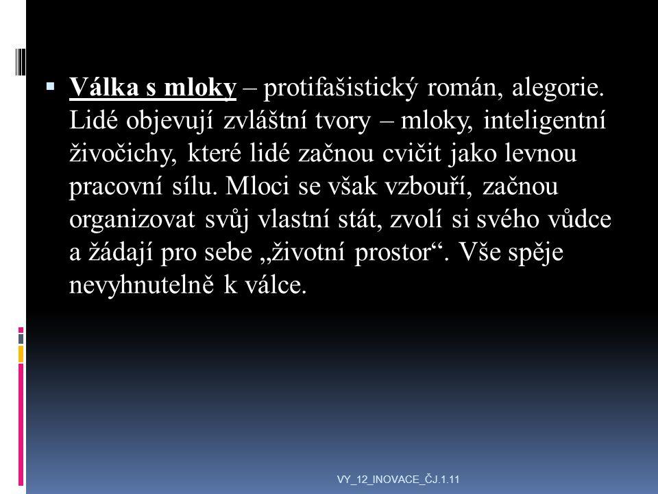  Válka s mloky – protifašistický román, alegorie.