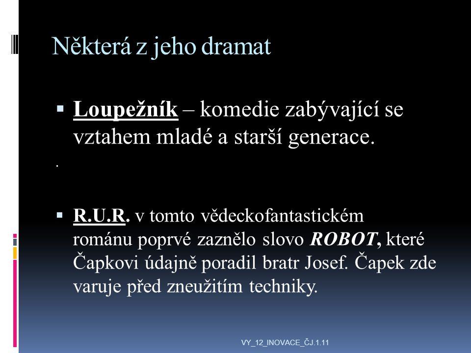 Některá z jeho dramat  Loupežník – komedie zabývající se vztahem mladé a starší generace..