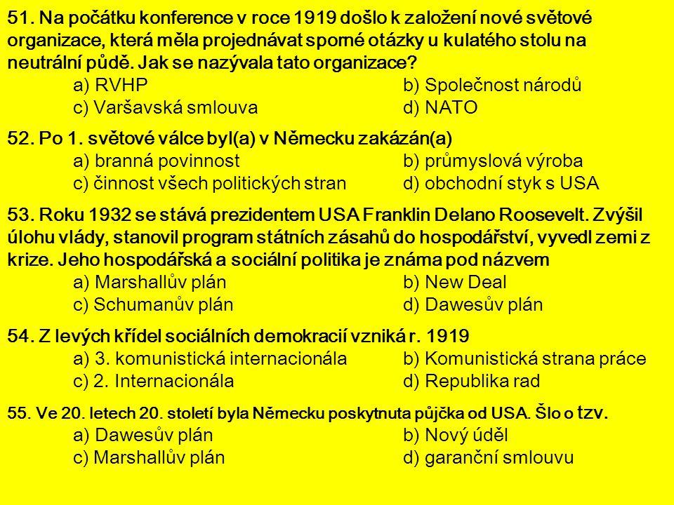 51. Na počátku konference v roce 1919 došlo k založení nové světové organizace, která měla projednávat sporné otázky u kulatého stolu na neutrální půd