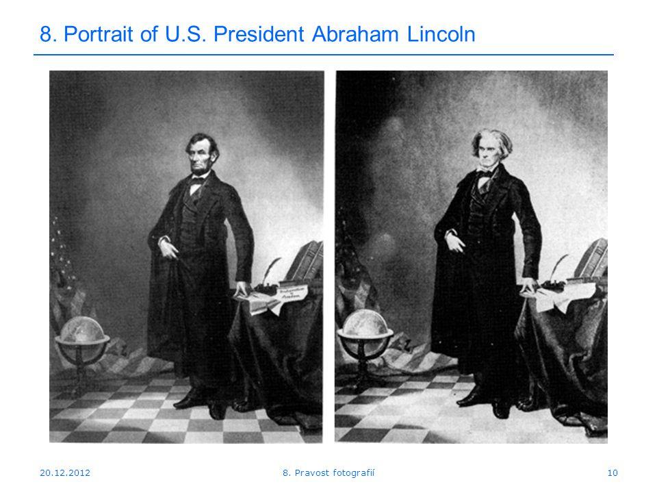 20.12.201210 8. Portrait of U.S. President Abraham Lincoln 8. Pravost fotografií