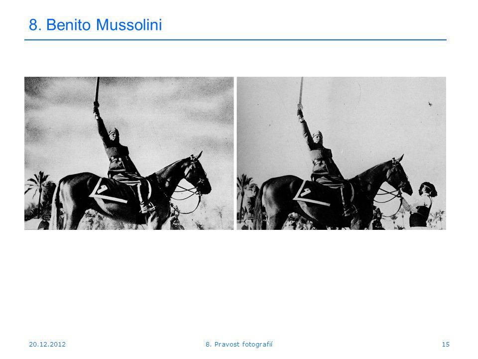 20.12.201215 8. Benito Mussolini 8. Pravost fotografií