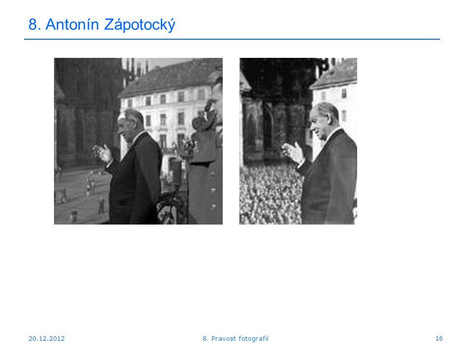 20.12.201216 8. Antonín Zápotocký 8. Pravost fotografií