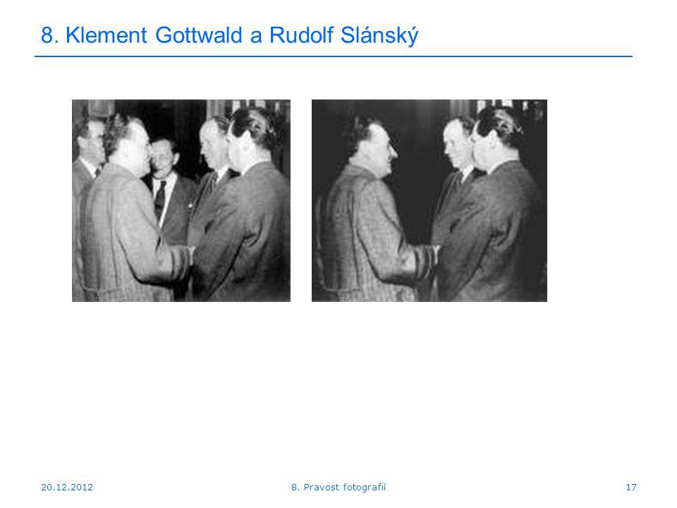 20.12.201217 8. Klement Gottwald a Rudolf Slánský 8. Pravost fotografií