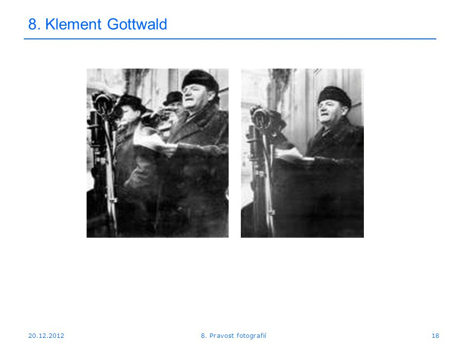 20.12.201218 8. Klement Gottwald 8. Pravost fotografií