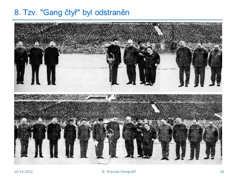 20.12.201219 8. Tzv. Gang čtyř byl odstraněn 8. Pravost fotografií
