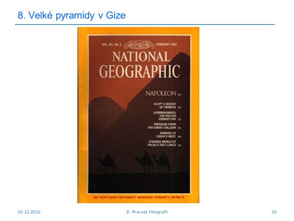 20.12.201220 8. Velké pyramidy v Gize 8. Pravost fotografií