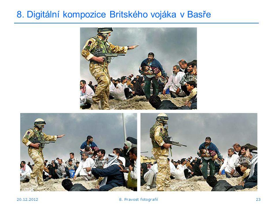 20.12.201223 8. Digitální kompozice Britského vojáka v Basře 8. Pravost fotografií