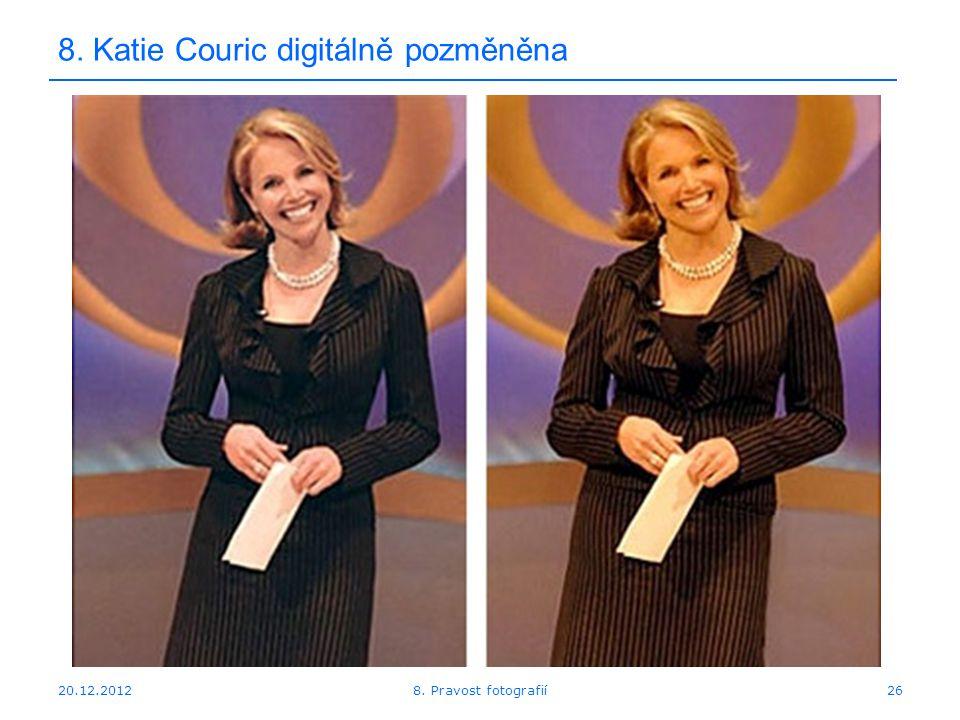 20.12.201226 8. Katie Couric digitálně pozměněna 8. Pravost fotografií