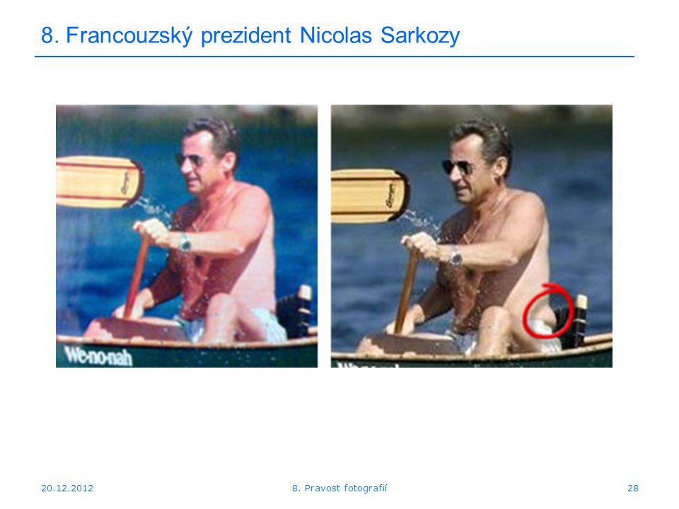 20.12.201228 8. Francouzský prezident Nicolas Sarkozy 8. Pravost fotografií