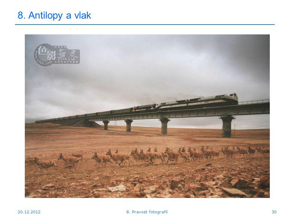 20.12.201230 8. Antilopy a vlak 8. Pravost fotografií
