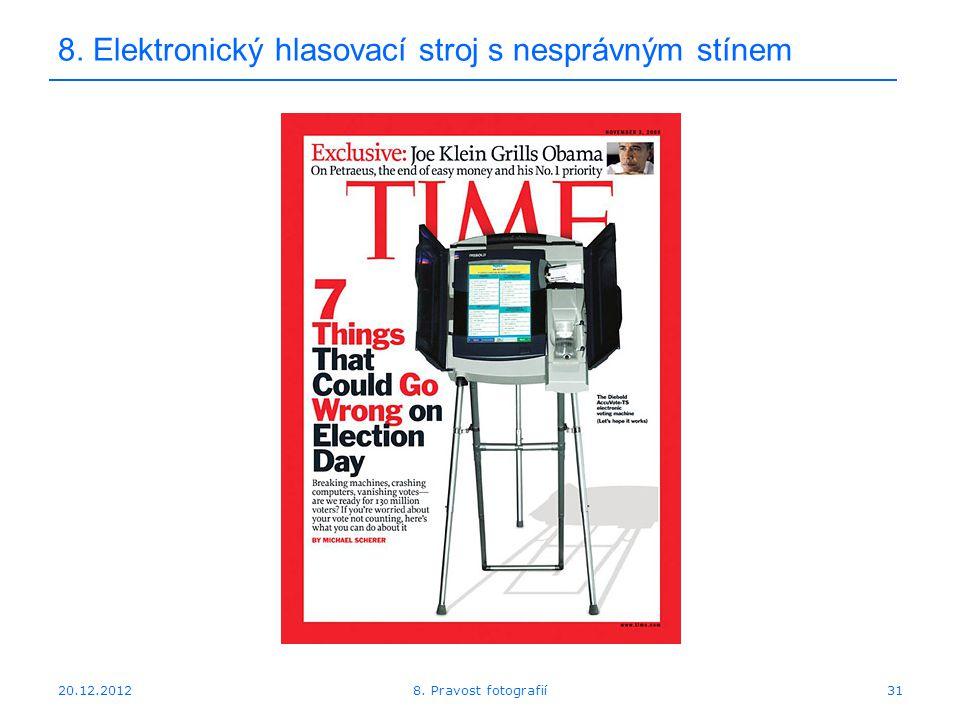 20.12.201231 8. Elektronický hlasovací stroj s nesprávným stínem 8. Pravost fotografií