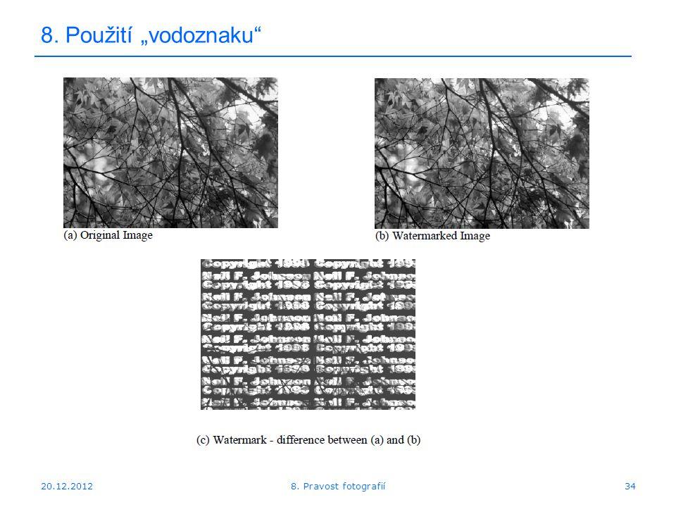 """20.12.201234 8. Použití """"vodoznaku 8. Pravost fotografií"""