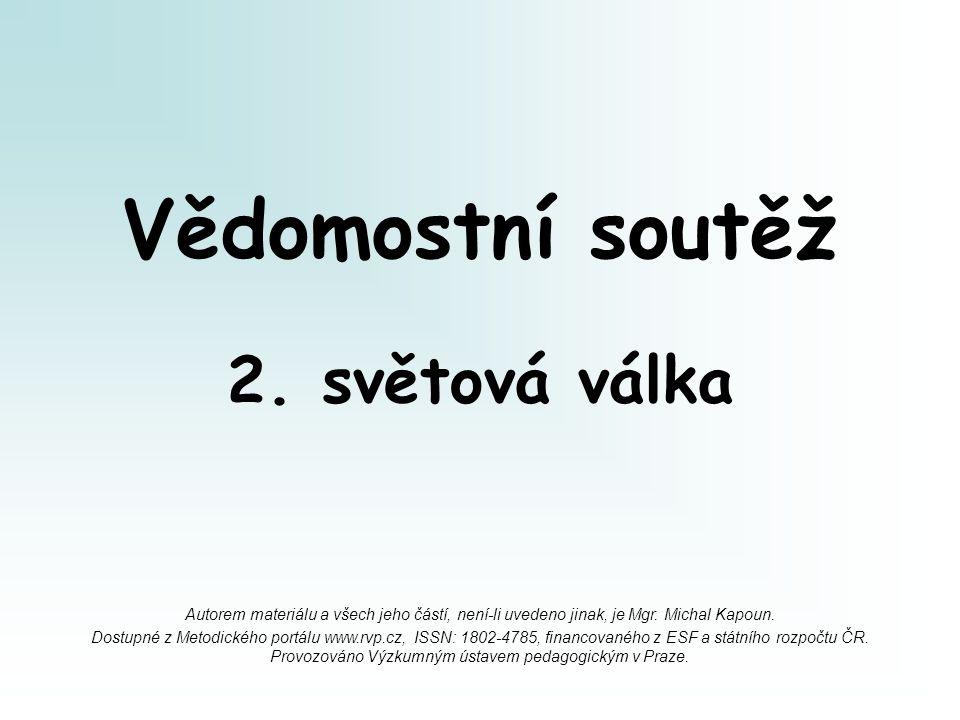 Autorem materiálu a všech jeho částí, není-li uvedeno jinak, je Mgr. Michal Kapoun. Dostupné z Metodického portálu www.rvp.cz, ISSN: 1802-4785, financ