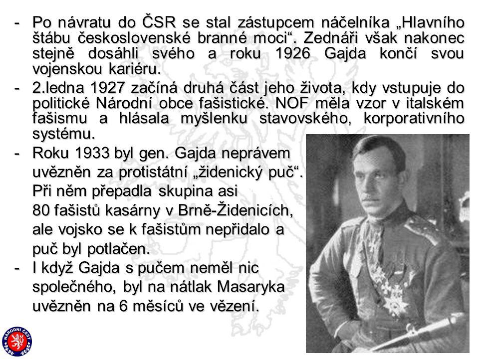 """-Po návratu do ČSR se stal zástupcem náčelníka """"Hlavního štábu československé branné moci"""". Zednáři však nakonec stejně dosáhli svého a roku 1926 Gajd"""