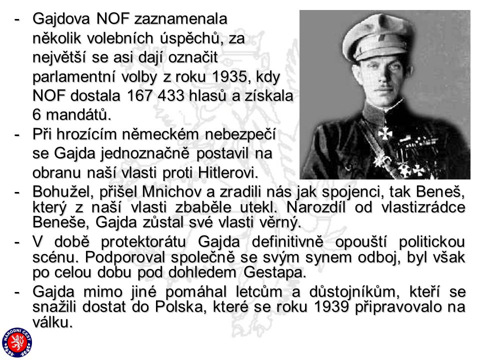 -G-G-G-Gajdova NOF zaznamenala několik volebních úspěchů, za největší se asi dají označit parlamentní volby z roku 1935, kdy NOF dostala 167 433 hlasů