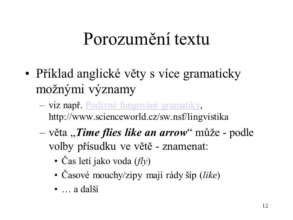 12 Porozumění textu Příklad anglické věty s více gramaticky možnými významy –viz např.