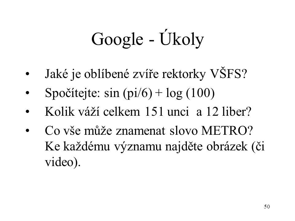 50 Google - Úkoly Jaké je oblíbené zvíře rektorky VŠFS.