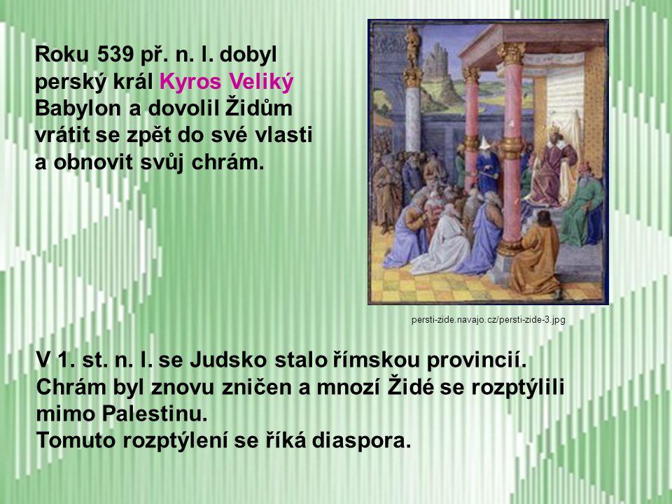 V 6.st. př. Kr. neodolal ani Jeruzalém (Judsko). Babylonský král Nabukadnezar II.