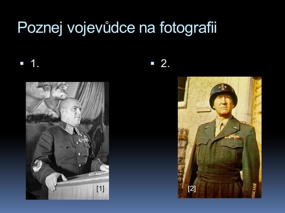 Poznej vojevůdce na fotografii  1.  2. [1][2]
