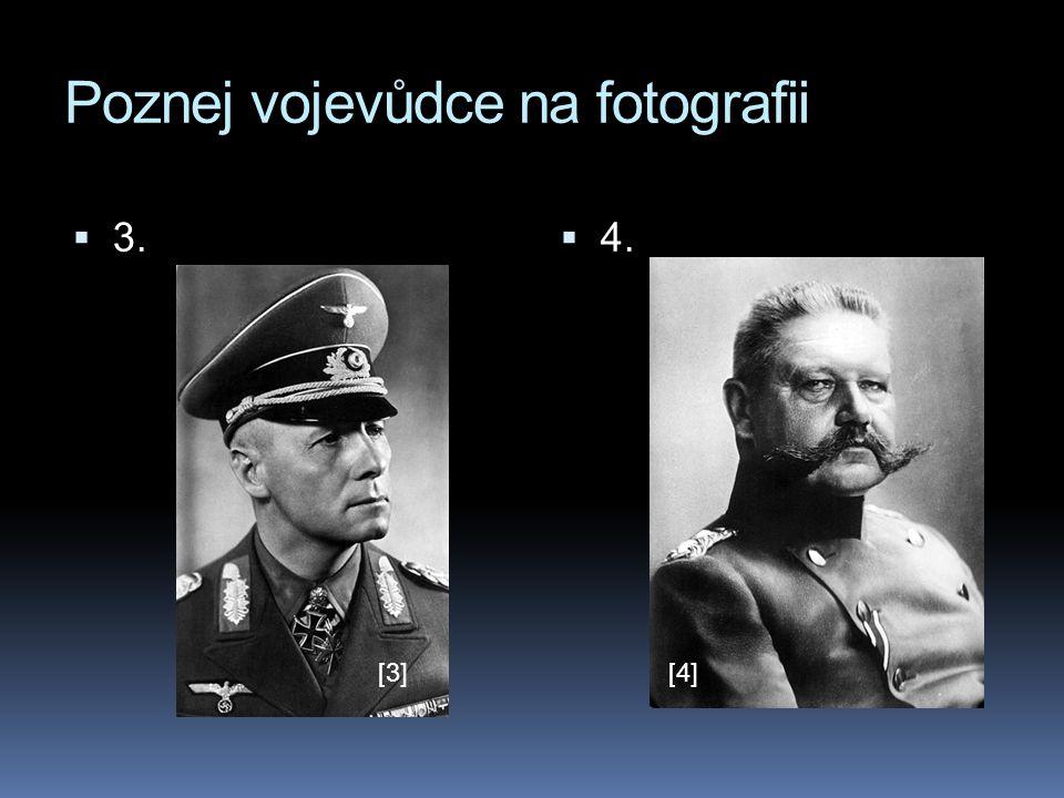 Poznej vojevůdce na fotografii  3.  4. [3][4]