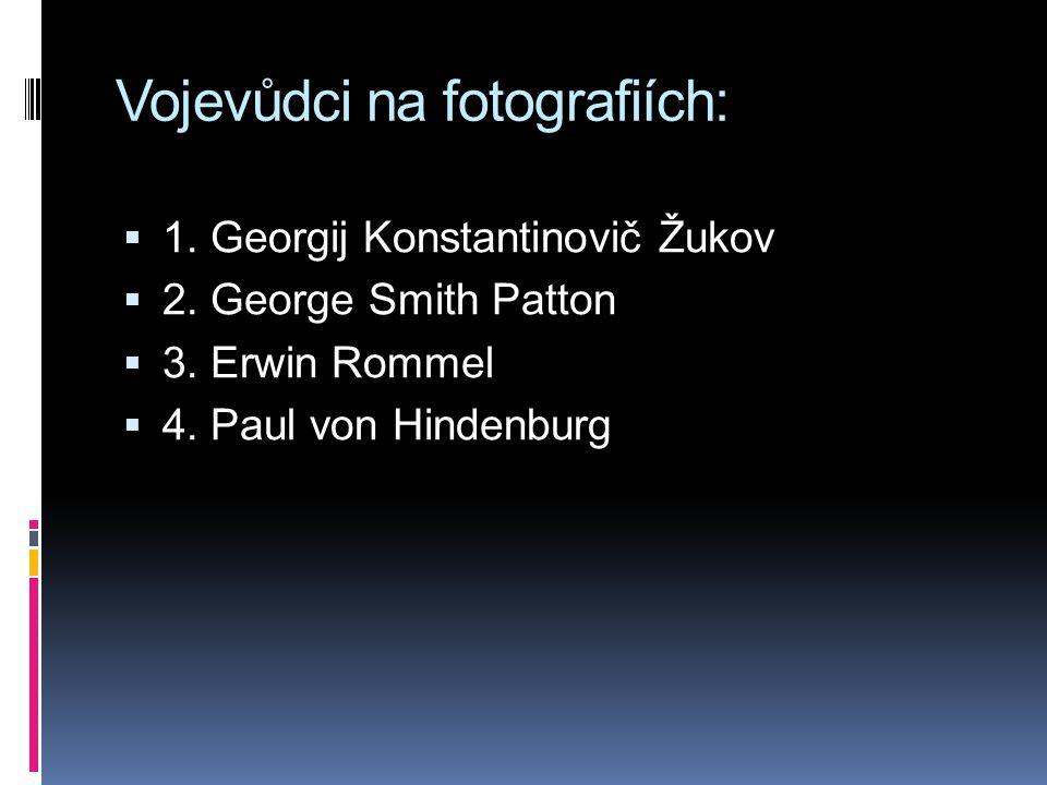 Vojevůdci na fotografiích:  1.Georgij Konstantinovič Žukov  2.