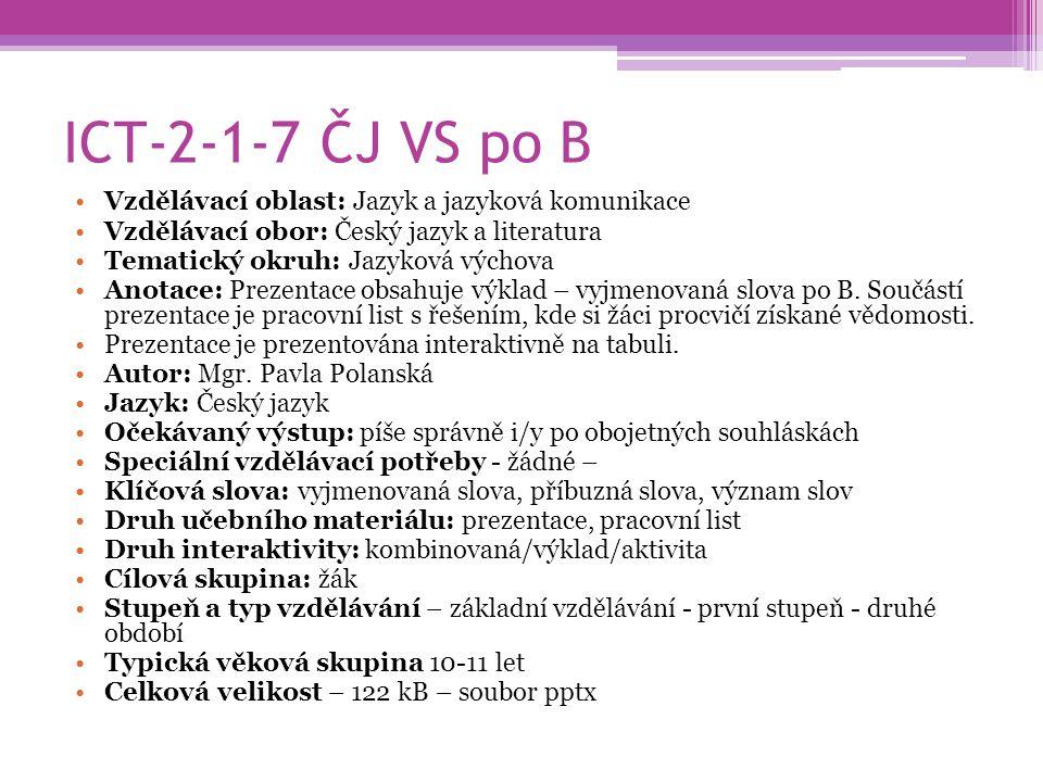 ICT-2-1-7 ČJ VS po B Vzdělávací oblast: Jazyk a jazyková komunikace Vzdělávací obor: Český jazyk a literatura Tematický okruh: Jazyková výchova Anotac