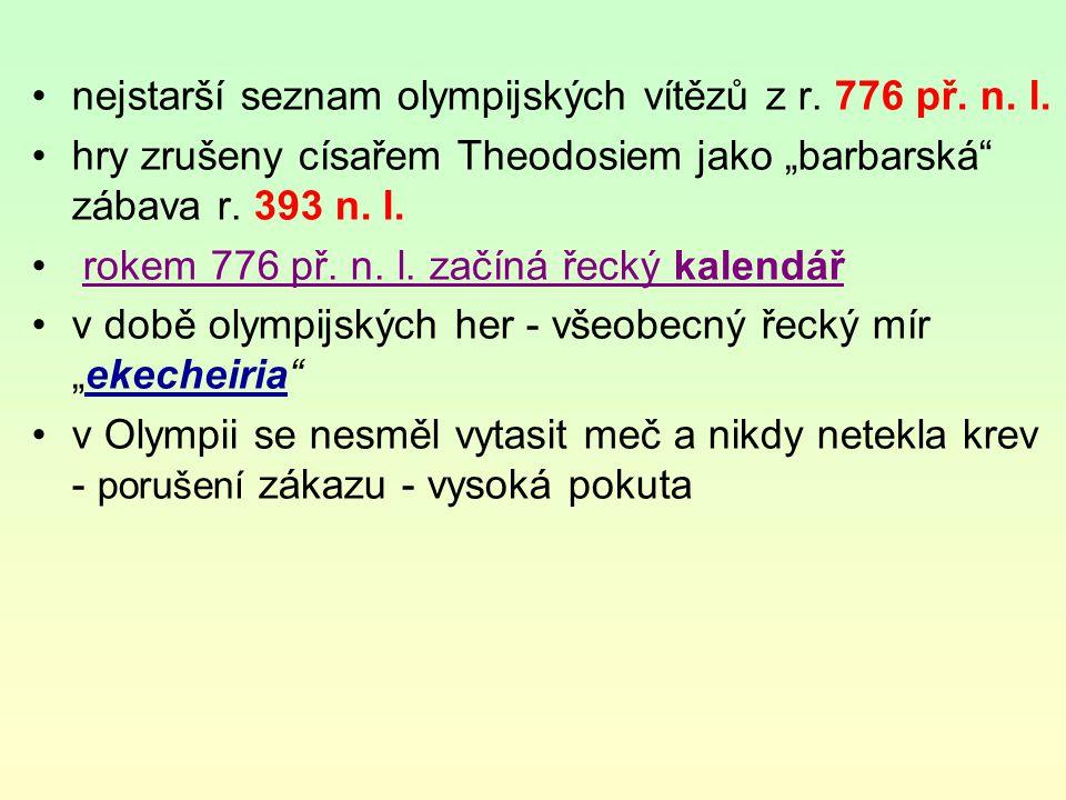 kalokagathia - rozvoj duševních schopností má být harmonicky spojen s všestranným rozvojem tělesným a naopak olympijské hry - snaha uplatnit tento ideál v celořeckém měřítku scházeli se nejen sportovci, ale také státníci, filozofové, malíři, sochaři, vědci, básníci největší kulturní a společenská akce Řecka
