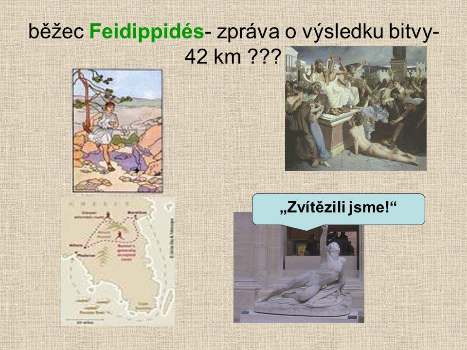 """běžec Feidippidés- zpráva o výsledku bitvy- 42 km ??? """"Zvítězili jsme!"""""""