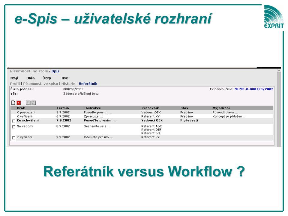 Referátník versus Workflow ? e-Spis – uživatelské rozhraní e-Spis – uživatelské rozhraní