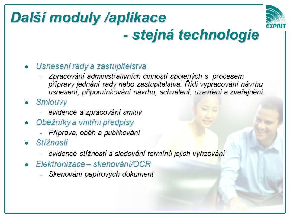 Další moduly /aplikace - stejná technologie  Usnesení rady a zastupitelstva  Zpracování administrativních činností spojených s procesem přípravy jed