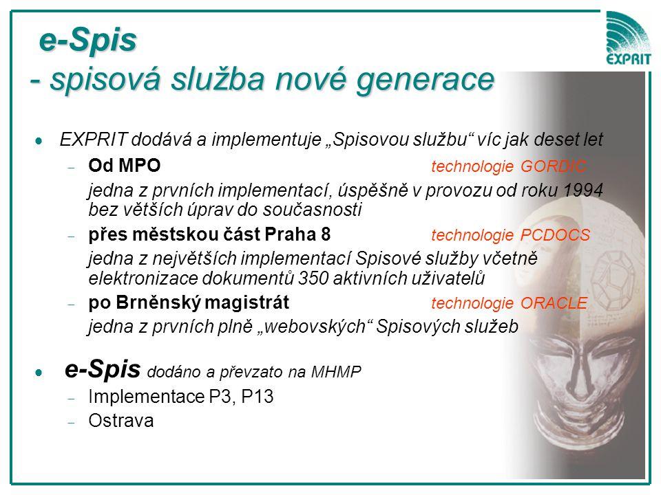 """e-Spis - spisová služba nové generace e-Spis - spisová služba nové generace   EXPRIT dodává a implementuje """"Spisovou službu"""" víc jak deset let   O"""
